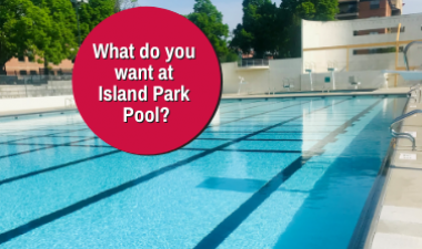 Photo shows Island Park Pool with graphic reading 'What do you want at Island Park Pool?'