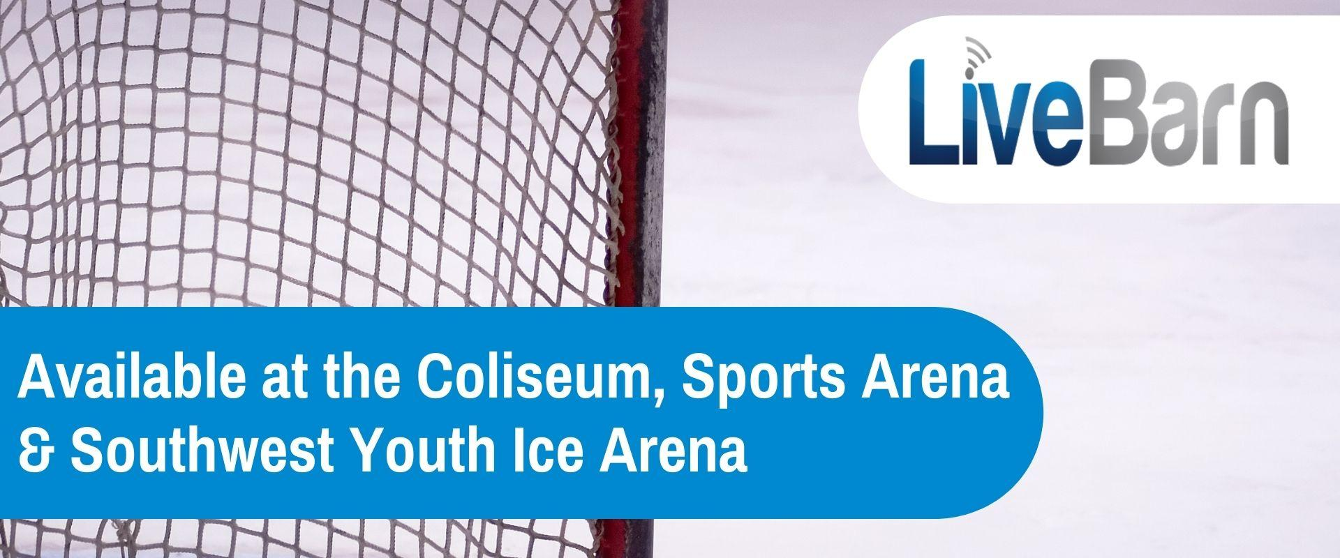 This image shows a sheet of ice. In the left bottom corner it says LiveBarn now available at the Coliseum, Sports Arena and Southwest Youth Ice Arena. In the top right corner it has Live Barn's logo.
